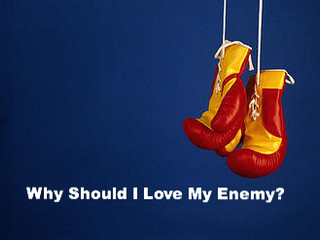 Why Should I Love My Enemies?