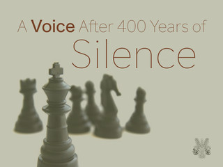 A Voice After 400 Years of Silence
