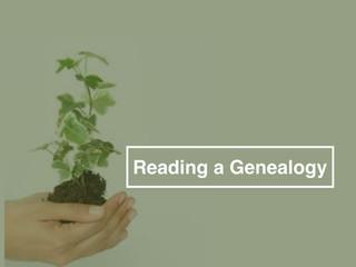 Reading a Genealogy!