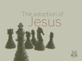The adoption of Jesus