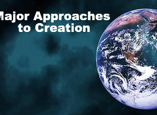 Major Approaches to Creation