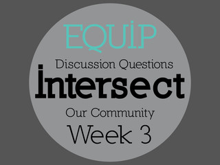 Intersect Week 3 - Discussion Questions