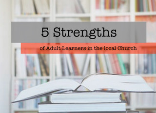 Five Strengths of Adult Learners in the Local Church