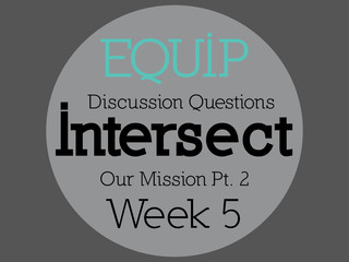 Intersect Week 5 - Discussion Questions