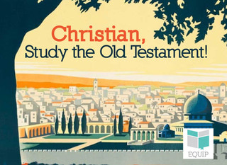 Christian, Study the Old Testament!