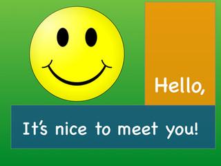 It's Nice to Meet You