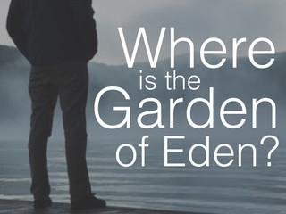 Where is the Garden of Eden?