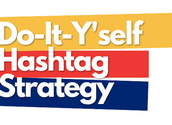 Do-It-Yourself Hashtag Strategy