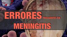 Meningitis: Errores frecuentes.