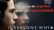 13 reasons why la medicina de urgencia debe ser especialidad