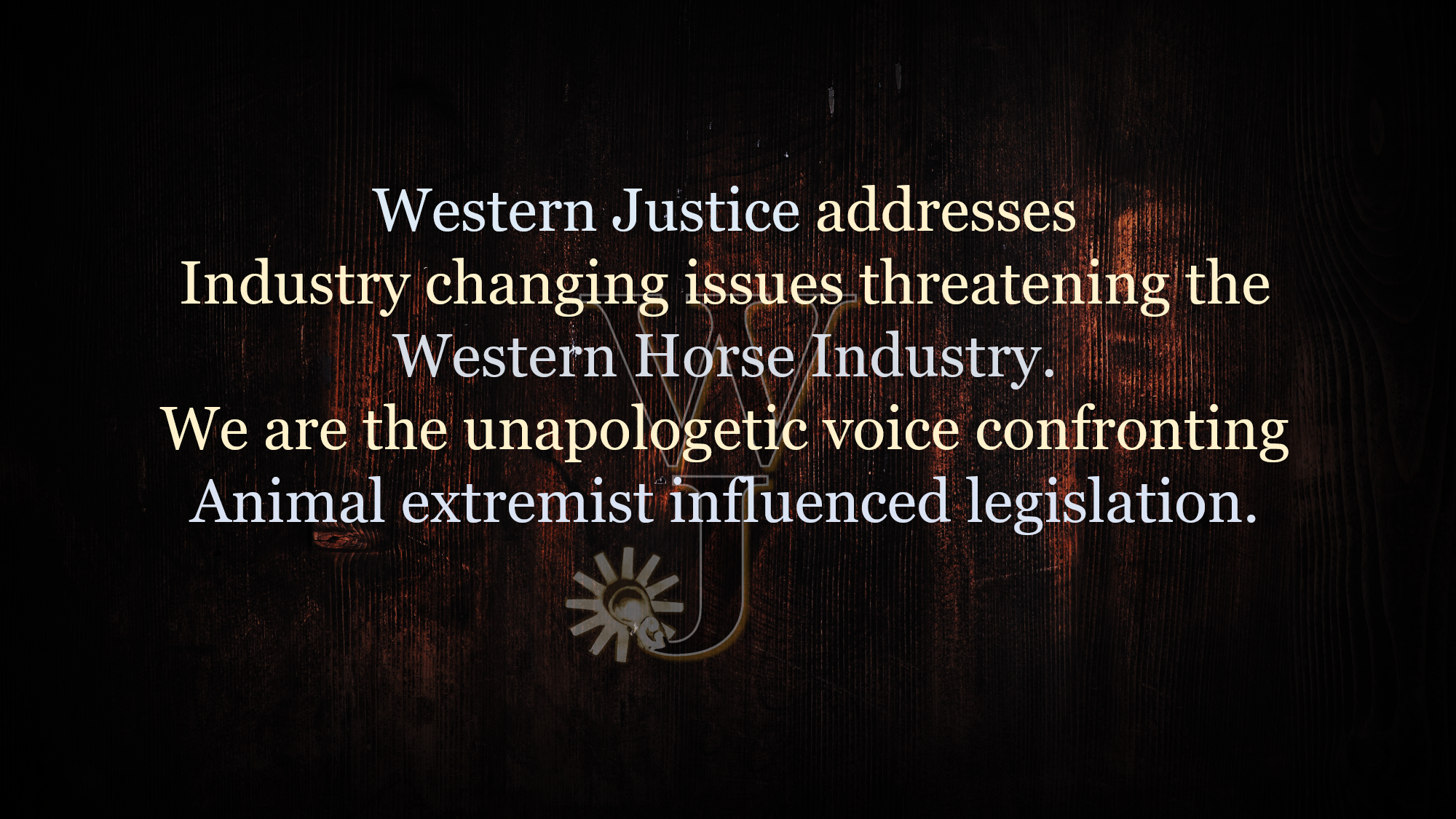 Western Justice Is The Unapologetic Voice For The Western Horse Industry.