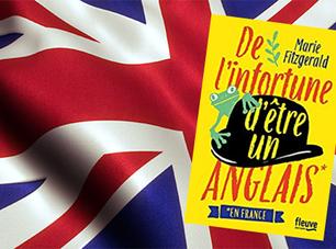 Chronique  : De l'infortune d'être un anglais*, en France (de Marie Fitzgerald)