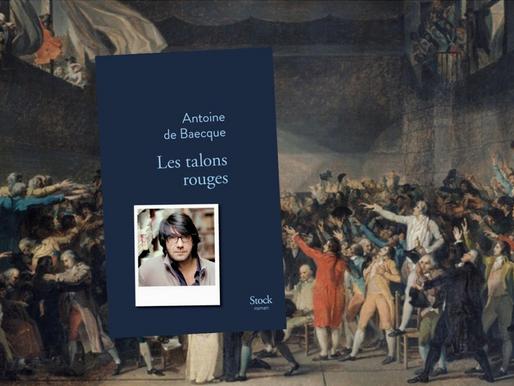 Chronique : Les talons rouges, de Antoine de Baecque, aux éditions Stock