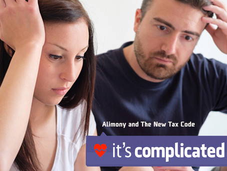 """Alimony and The New Tax Code.  """"It's Complicated""""."""