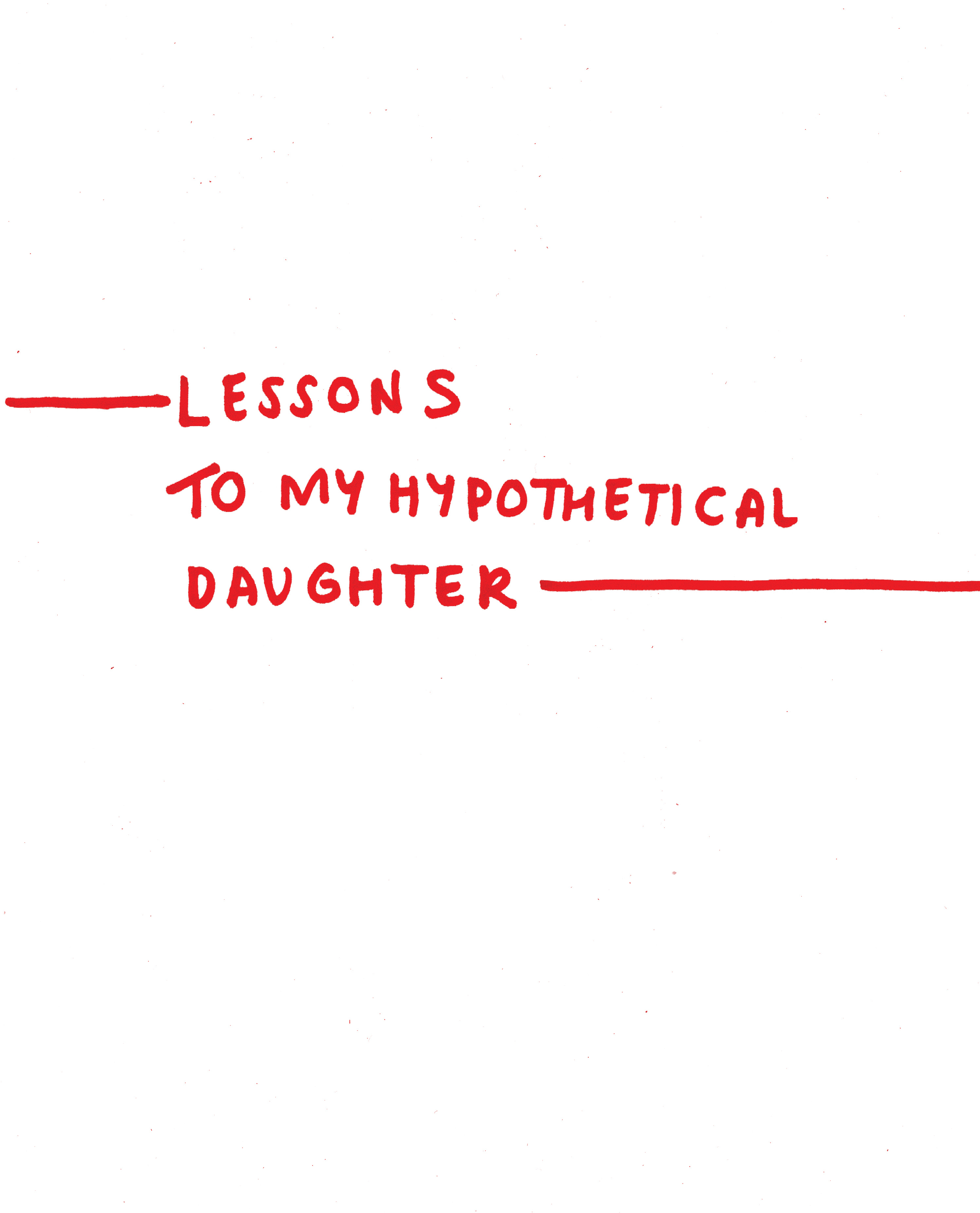 Lessons to my Hypothetical Daughter