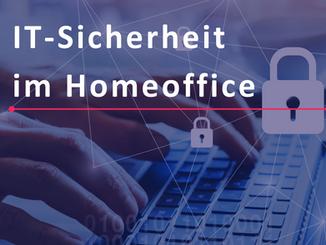 IT-Sicherheit im Homeoffice - so geht's!