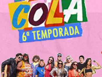 Vai que Cola – 6ª Temporada