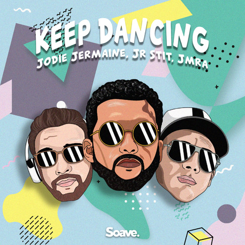 The groove is coming for you in Jodie Jermaine, Jr Stit & Jmra's Keep Dancing