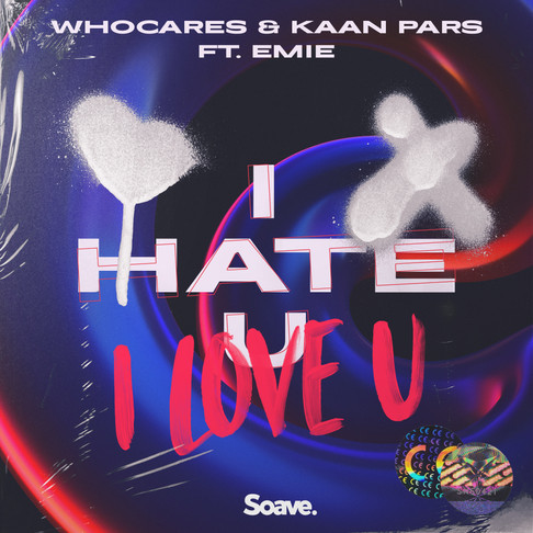 WHOCARES & Kaan Pars give 'i hate u, i love u' a bass treatment