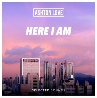 Ashton Love - Here I Am