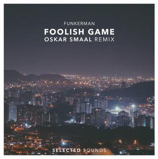 Selected Sounds Funkerman Ft. J.W. - Foolish Game (Oskar Smaal Remix)