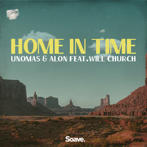 Get Home In Time with UNOMAS & Alon featuring Will Church