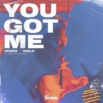 MWRS & Sielo - You Got Me (ft. Astrid Nicole)