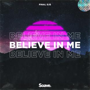 Final DJs - Believe In Me.jpg