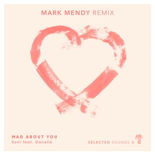 Koni ft. Danelle - Mad About You (Mark Mendy Remix)