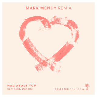 Koni ft. Danelle - Mad About You (Mark Mendy Remix)