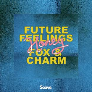 Future Feelings, Fox & Charm - Honey.jpg