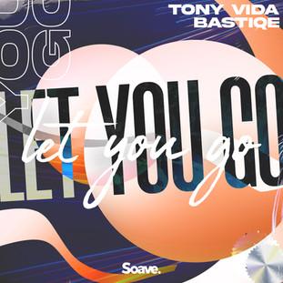Tony Vida, Bastiqe - Let You Go.jpg