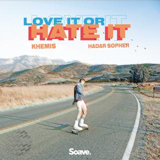 KHEMIS - Love It or Hate It.jpg