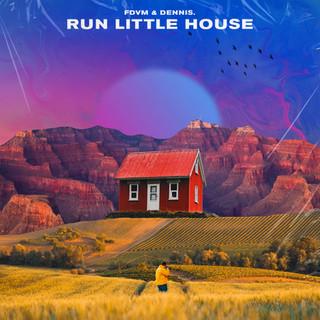 FDVM & DENNIS - Run Little House.jpg