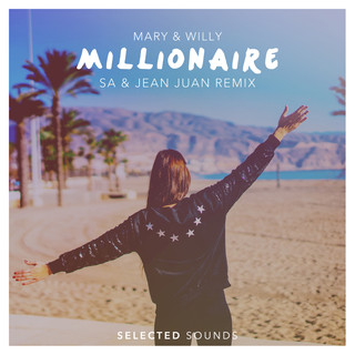 Selected Sounds Mary & Willy - Millionaire (SA x Jean Juan Remix)