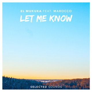 Selected Sounds El Mukuka - Let Me Know (ft. Marocco)