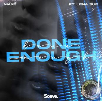 Maxé - Done Enough (ft. Lena Sue)