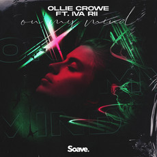 Ollie Crowe's new collab with Iva Rii is always On My Mind