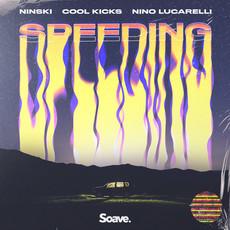 Start Speeding together with Ninski, COOL KICKS and Nino Lucarelli
