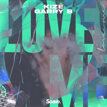 KIZĒ & Garry B - Love Me