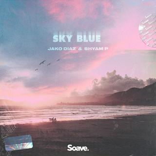Jako Diaz, Shyam P - Sky Blue.jpg