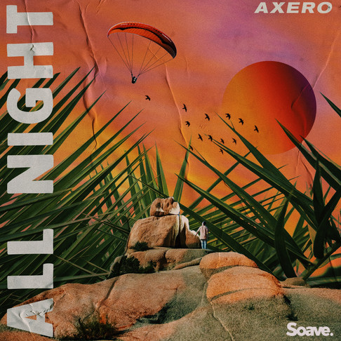 All Night is Axero's new tropical house single