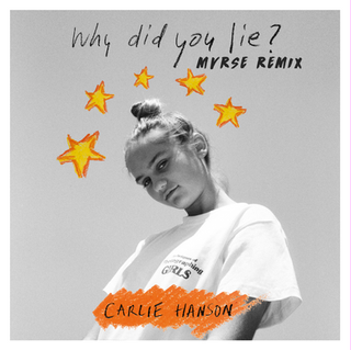 Carlie Hanson - Why Did You Lie (MVRSE Remix)