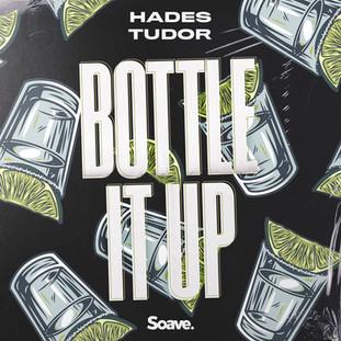 HADES & Tudor - Bottle It Up.jpg