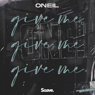 ONEIL - Give Me.jpg