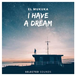 Selected Sounds El Mukuka - I Have A Dream