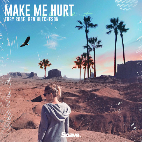 'Make Me Hurt' is Toby Rose and Ben Hutcheson's new tropical house collab