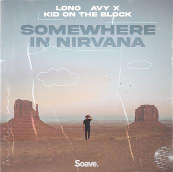 LONO, AVY X & Kid On The Block - Somewhere In Nirvana