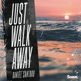 Daniel Santoro - Just Walk Away.jpg