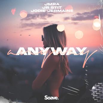 JMRA, Jr Stit & Jodie Jermaine - Anyway